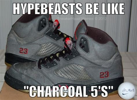 Hypebeasts We Know About You - The 50 Most Hilarious