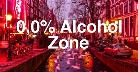 WARNING: Alcohol Prohibition in Amsterdams 'Red Light