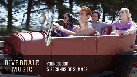 5 Seconds Of Summer - Youngblood   Riverdale 3x01 Music
