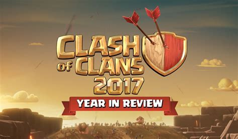 2017 Year-in-Review   Clash of Clans