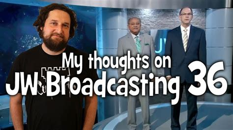 My thoughts on JW Broadcasting 36 - September 2017 (with
