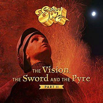 """""""The Vision& The Sword And The Pyre &Part II&"""" von Eloy"""